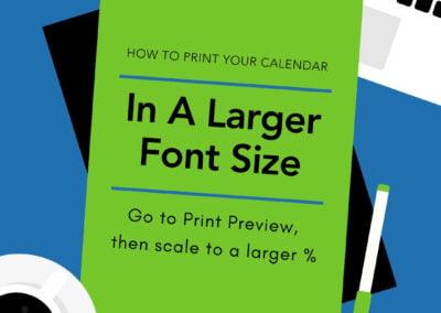 Print calendar in a larger font size