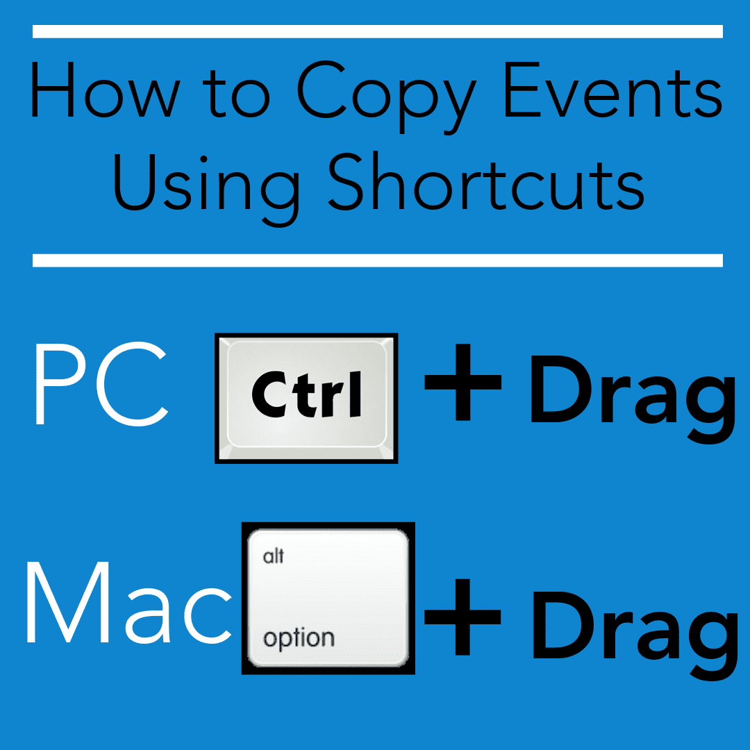 Shortcut to Copy Events: Ctrl-Drag-Drop